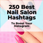 Best nail salon hashtags for Instagram