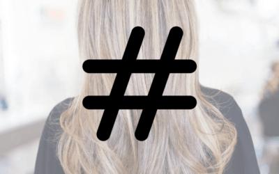 250+ Best Salon Hashtags for Hair Stylists, Nail Techs & Beauty Pros 2020