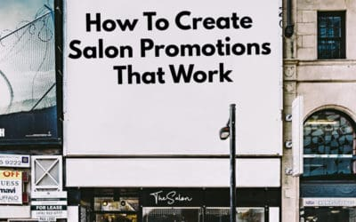 How to Create Salon Promotions That Work