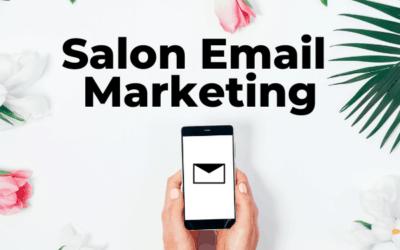 9 Simple Salon Email Marketing & Newsletter Ideas