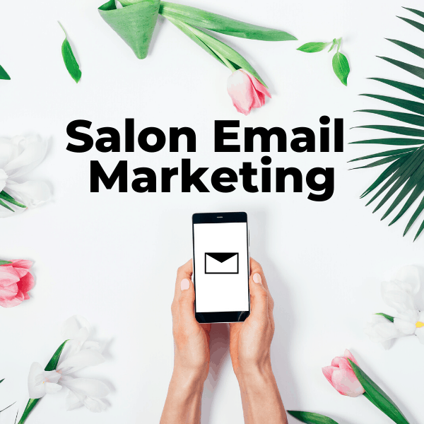 9 Simple Salon Email Marketing & Newsletter Ideas