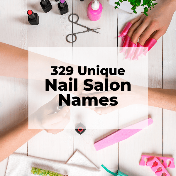 329 Most Creative & Unique Nail Salon Names & Slogans 2020