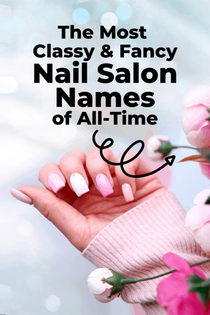 Classy & Fancy Nail Salon Names