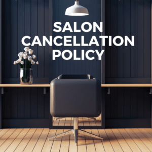 Salon Cancellation Policy Example