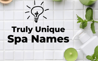 287 Truly Unique Spa Names for Your Day Spa or Medical Spa