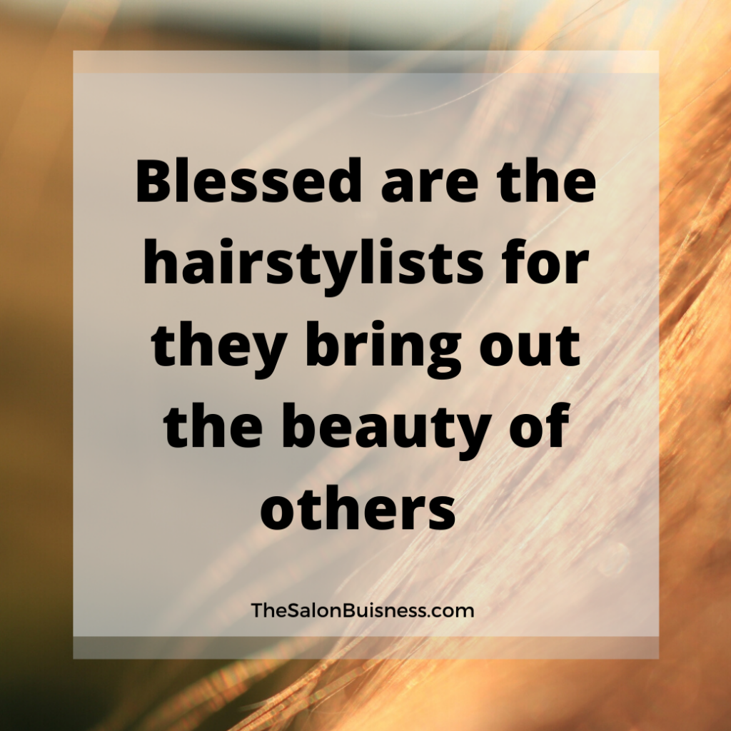 Inspirational hairstylist quote about bringing out the beauty in others