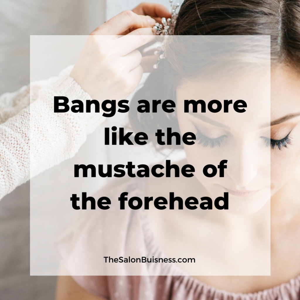 Funny hairstylist quote about bangs