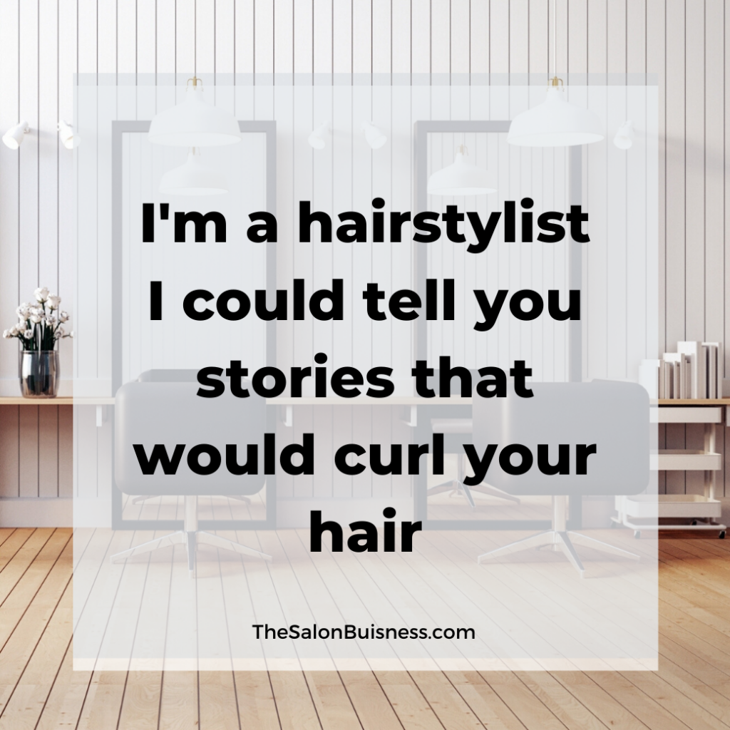 Funny relatable hairstylist quotes about hair stories.