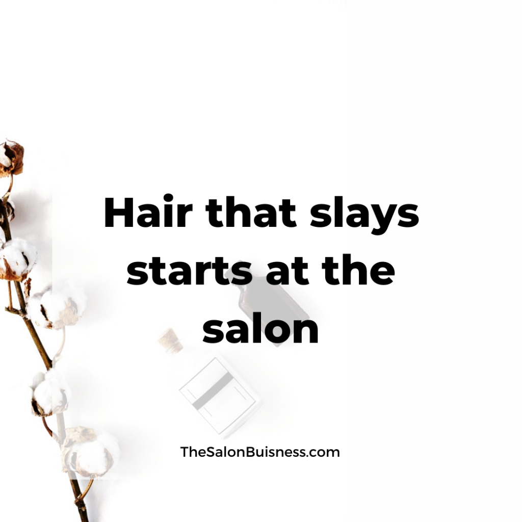 Hairstylist quote about hair that slays coming from the salon.
