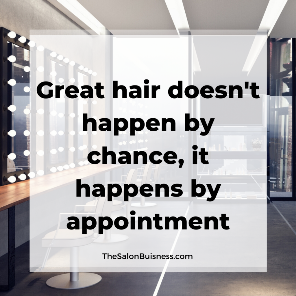 Salon quote about great hair.
