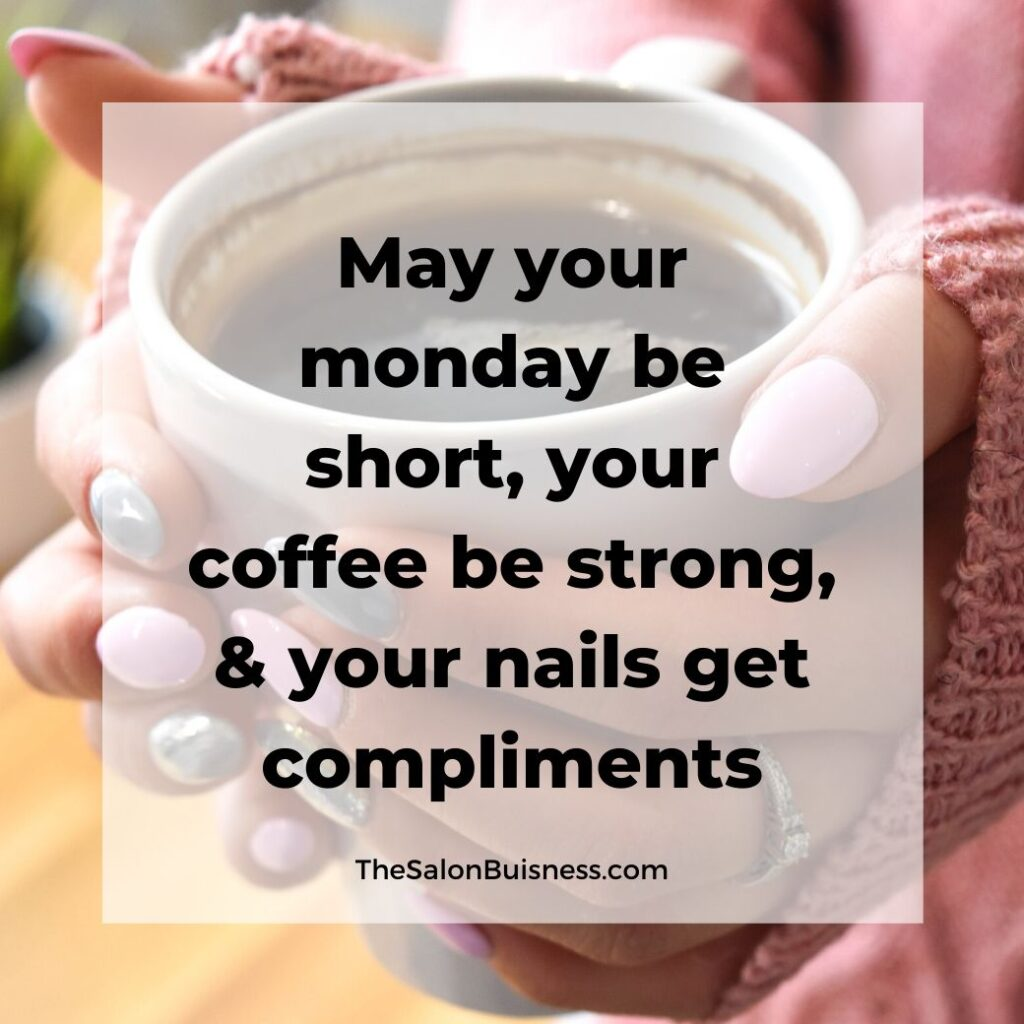 Funny monday nail quote - woman with blue and pink nails holding coffee