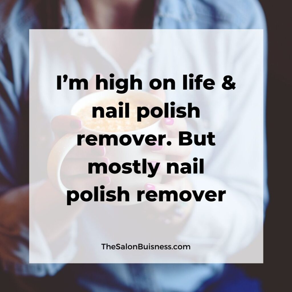 Funny nail polish remover quote - woman with pink nails holding cup