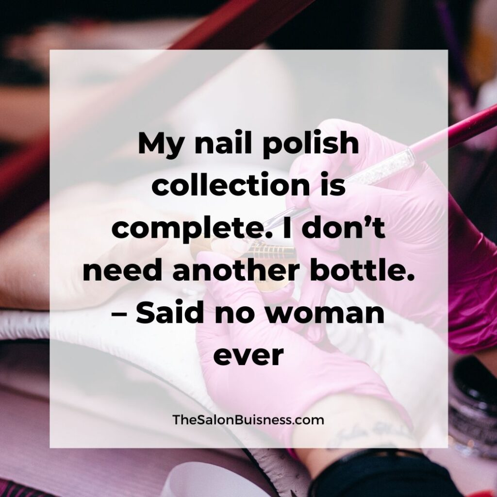 Funny quote about nail polish - relatable for nail lovers - woman with pink gloves painting nails