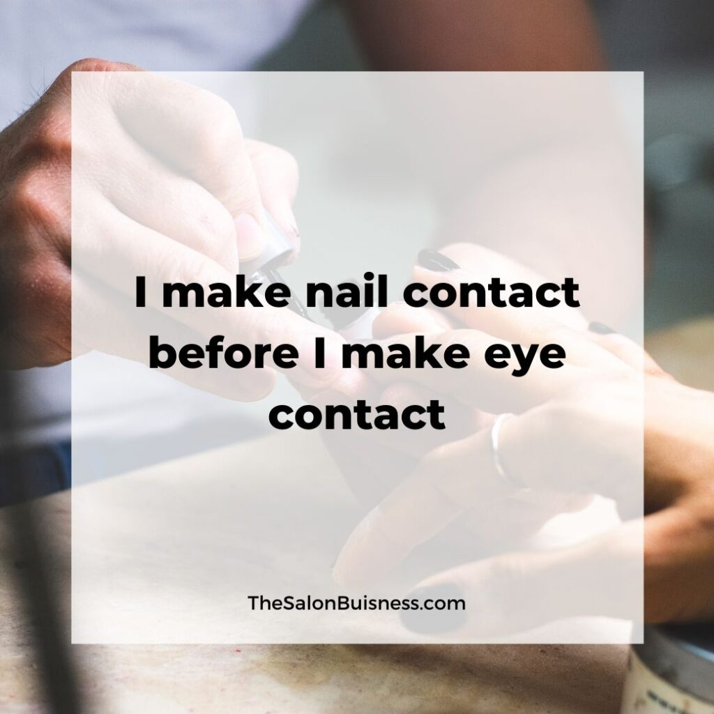 Funny quote about nail techs - woman painting womans nails