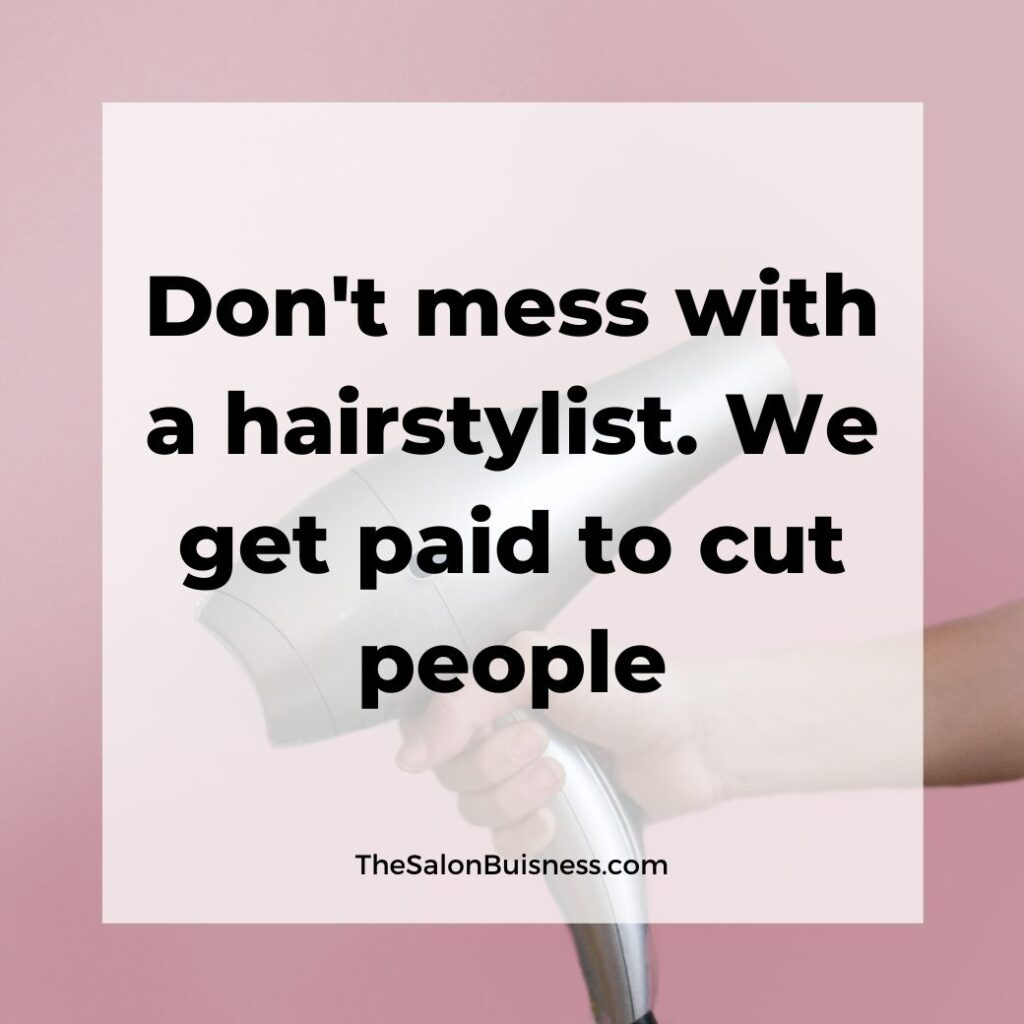 Funny hairstylist quote about haircuts - picture of blowdryer.