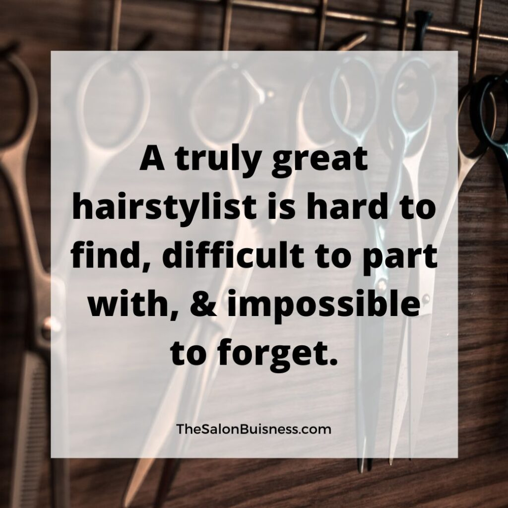 Great hairstylist quote - scissors in background.