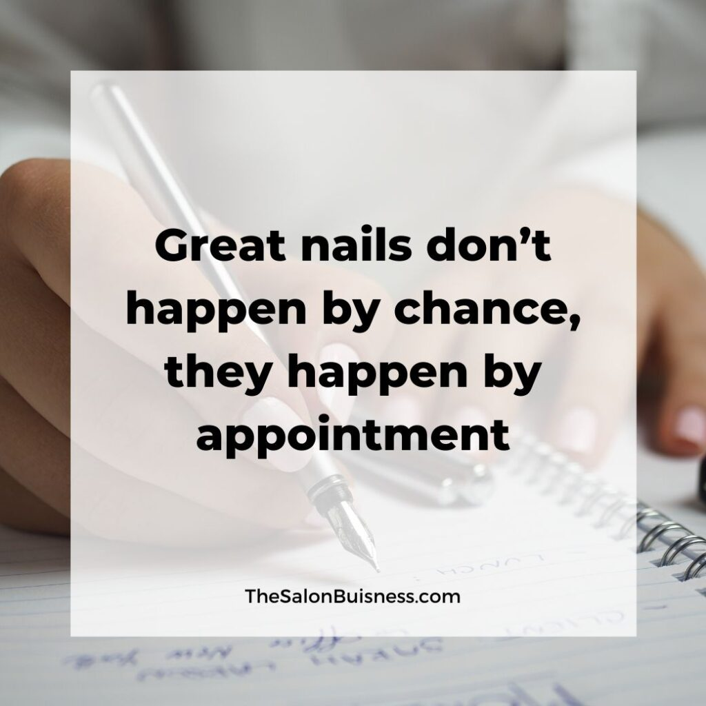 Great nails dont happen by chance - nail salon quote - woman with pink nails writing