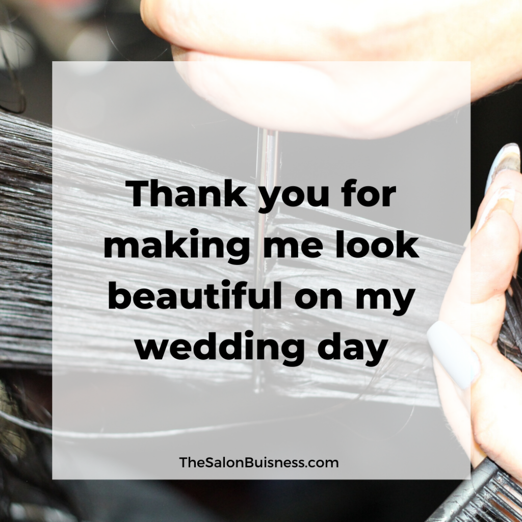 A message to a stylist saying thank you for making me look beautiful on my wedding day.