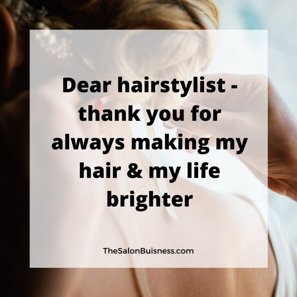 Inspirational quote for hairsylist - happy customer - woman with bow in hair.