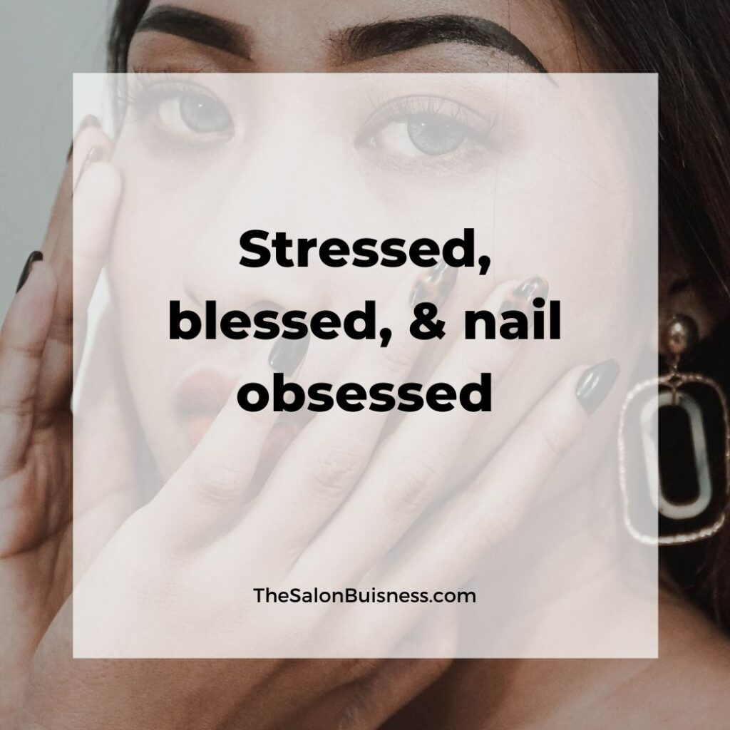 Nail obssessed - funny relatable quotes - woman with green nails and dark hair