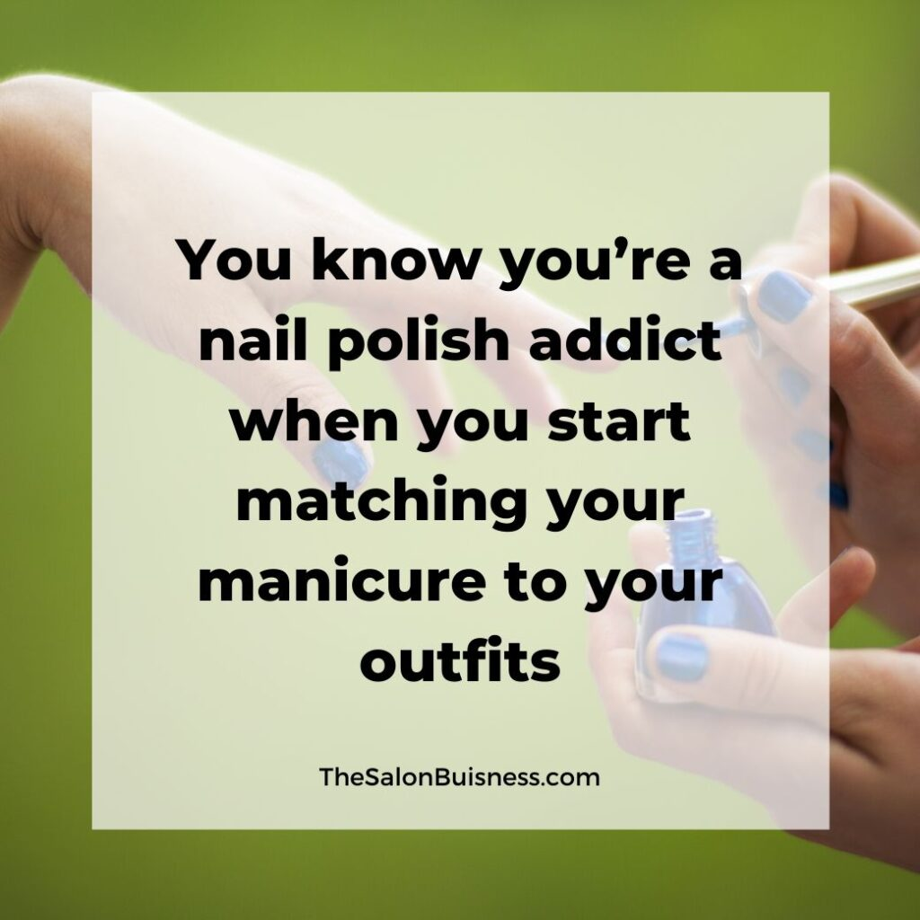 Nail polish addict - funny nail quotes - blue manicure