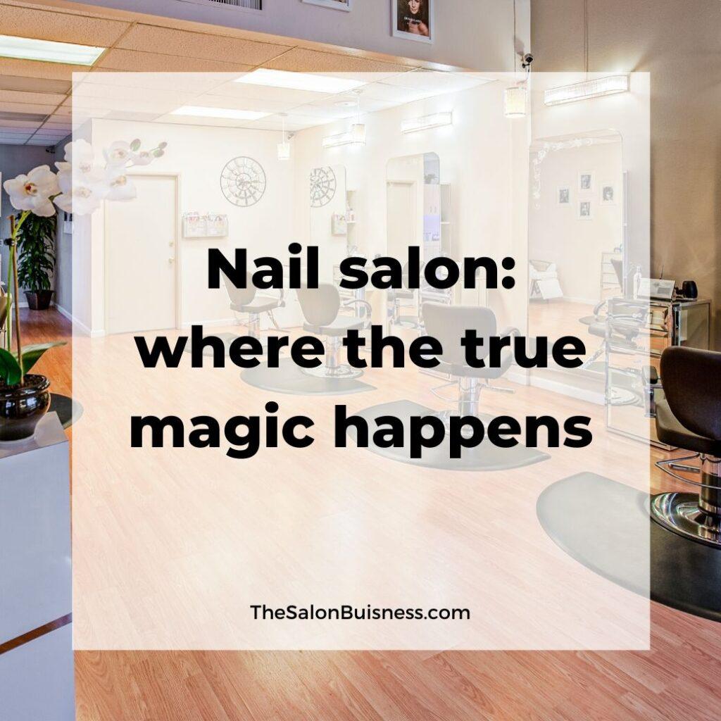 Nail salon_ where the true magic happens - photo of nail salon