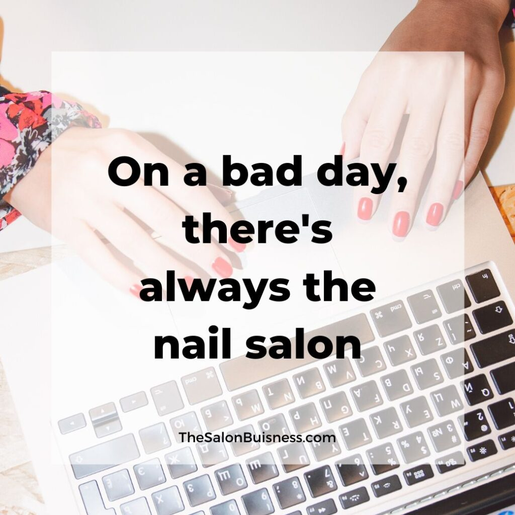 Woman typing on computer - inspirational nail salon quote