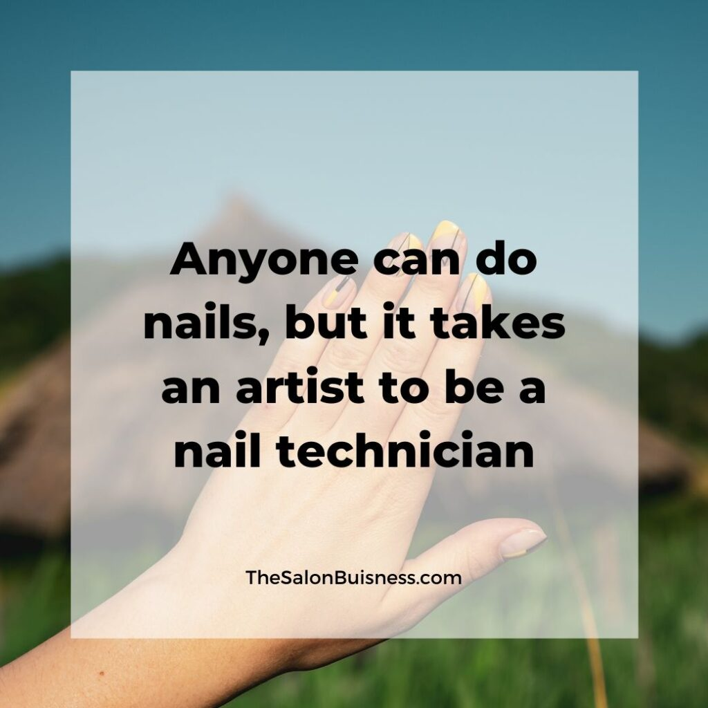 Nail technician artist quote - woman looking at nails