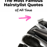 Famous hairstylist quotes