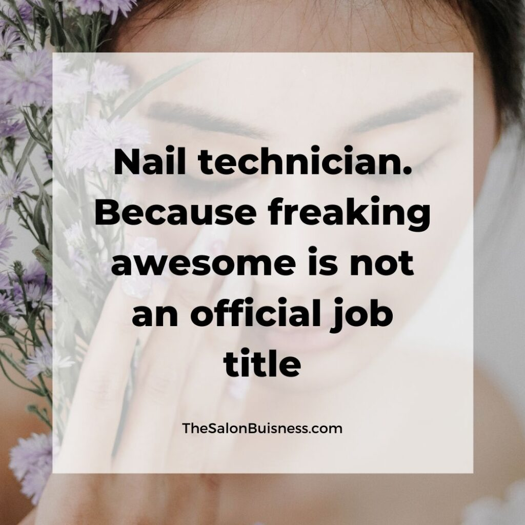 funny nail tech quote - job quote - woman holding flowers