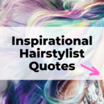 Inspirational hairstylist quotes