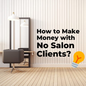 How can hairdressers and cosmetologists make money without clients?