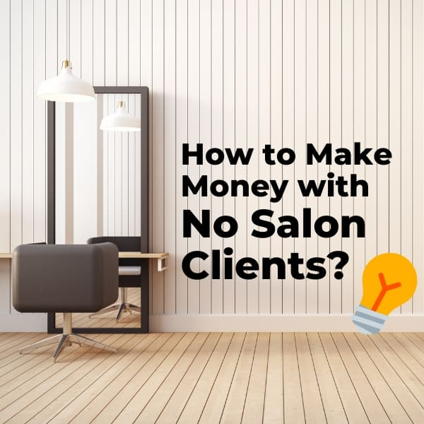How Can Cosmetologists Make Money with No Salon Clients?