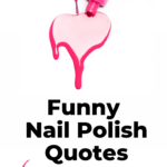 Funny nail polish quotes with Instagram images