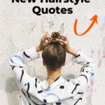New hairstyle quotes