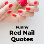 Red nail quotes and sayings