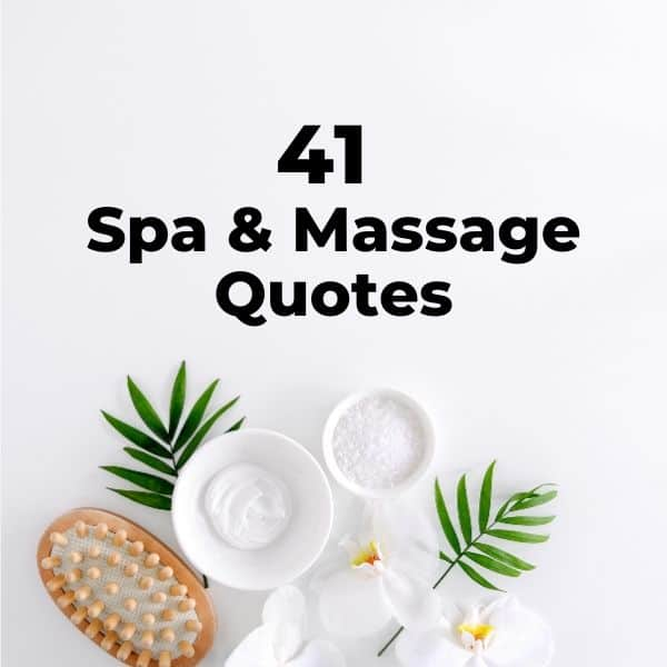 41 Spa & Massage Therapy Quotes (Pampering & Relaxation)