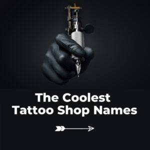 Tattoo shop names ideas