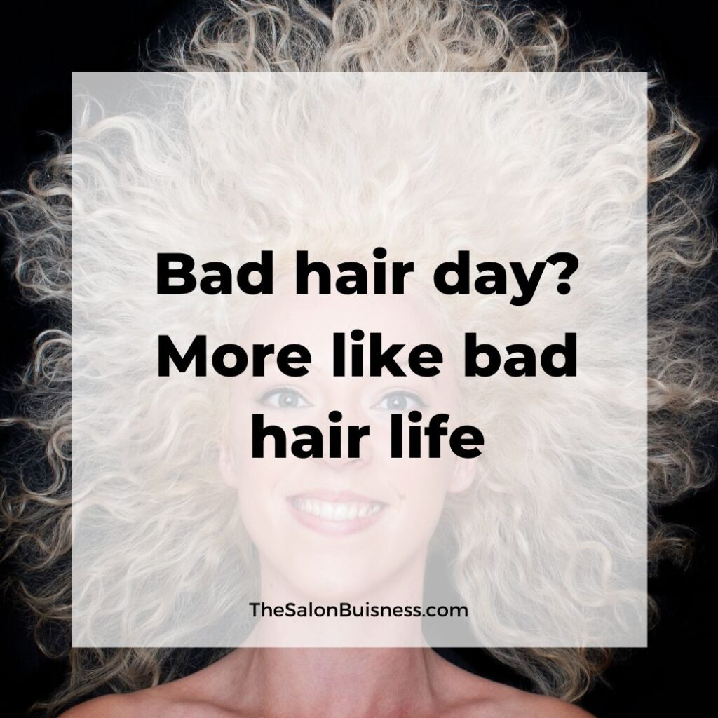 Funny bad hair day quotes - woman with crazy messy blond hair all over