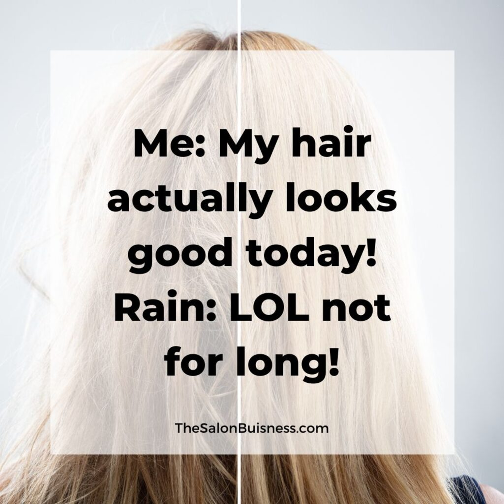 Funny hair day quotes - woman with frizzy blond hair - rain quote