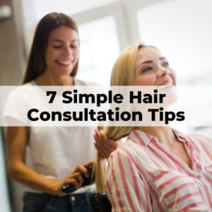 Hair consultation questions and tips