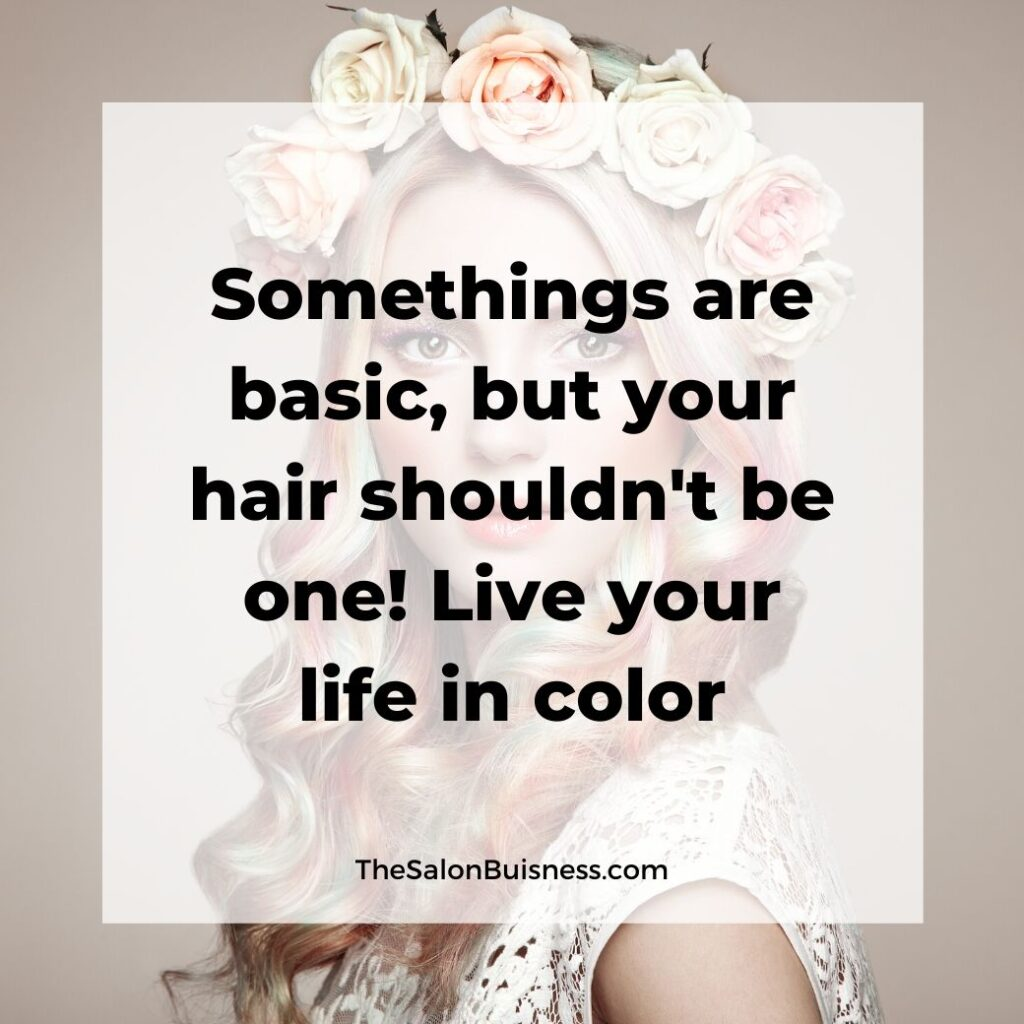 Hair color quotes - woman with roses in her hair - blond hair with green, orange, & red streaks
