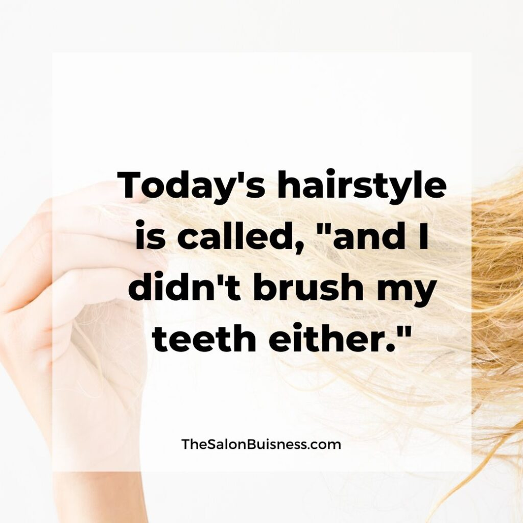 funny messy hairstyle quote - blond woman holding messy hair in fingers