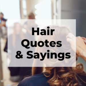 Hair quotes and sayings