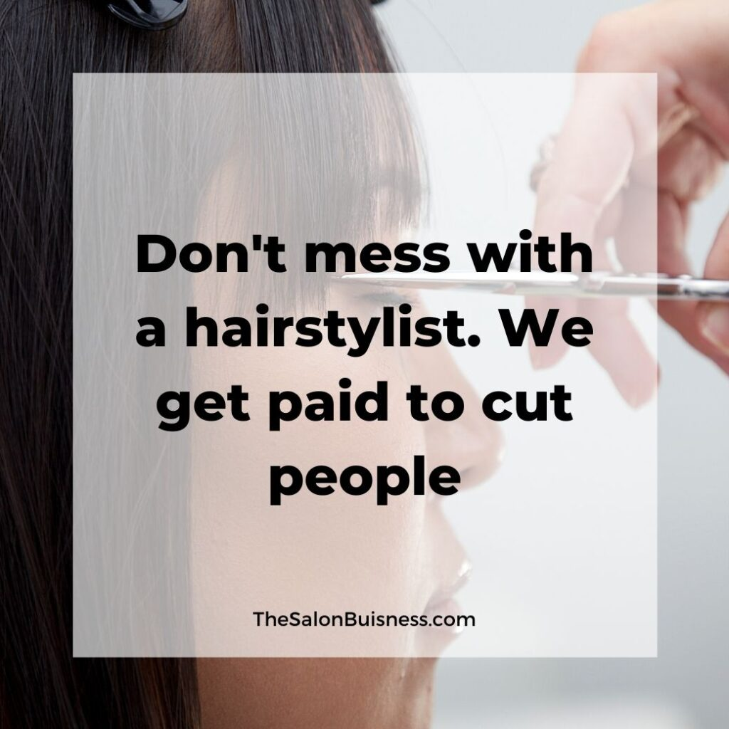 hair stylist quotes   -  woman cutting bangs of woman with brown hair