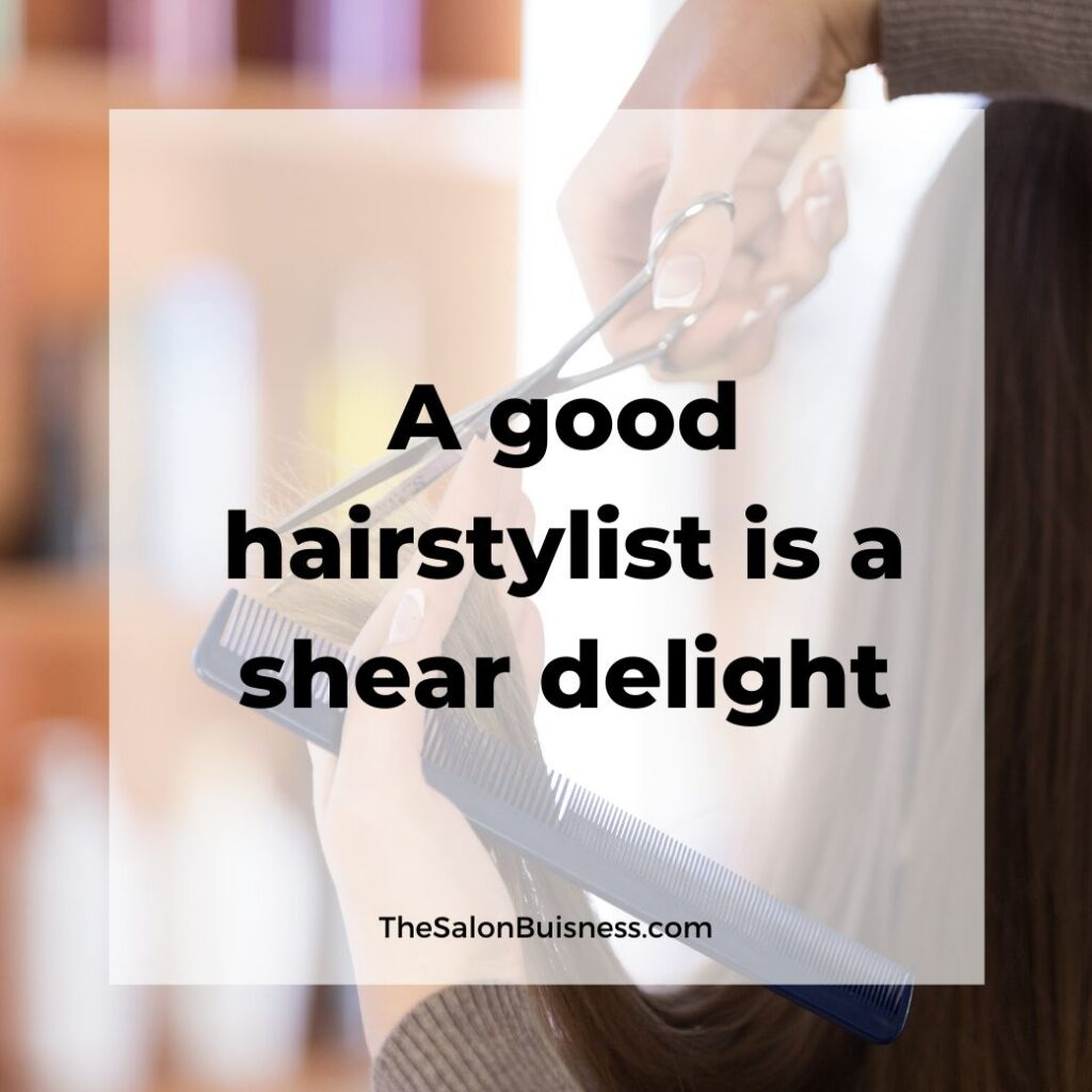 hair stylist quotes   -  woman cutting hair of woman with brown hair