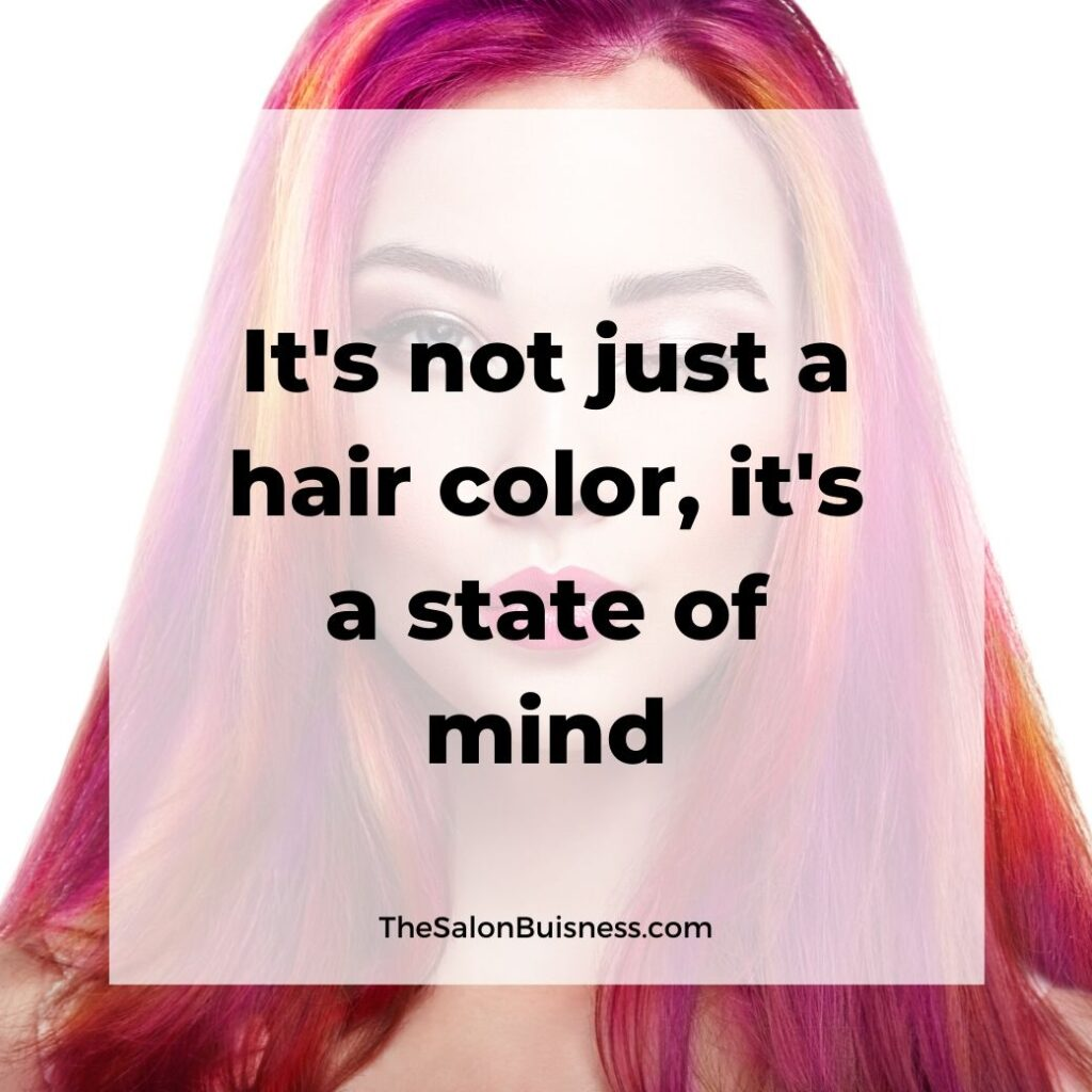 inspiring hair color quote -  woman with pink, red, orange, & yellow hair winking