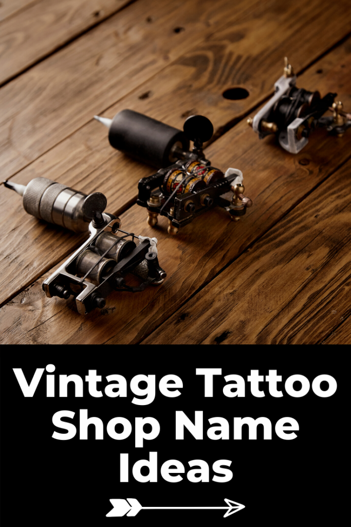 Vintage tattoo shop name ideas