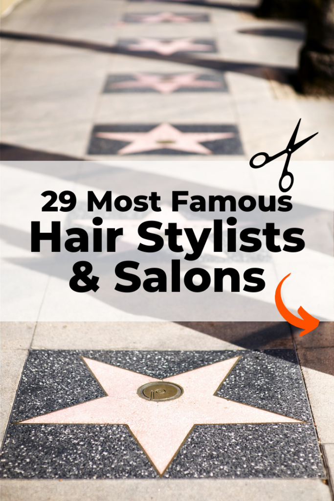Famous hair stylists and  salons
