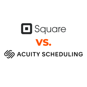 Acuity Scheduling vs. Square Appointments